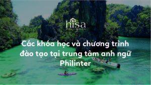 Các khóa học và chương trình đào tạo của trường anh ngữ Philinter Philipines