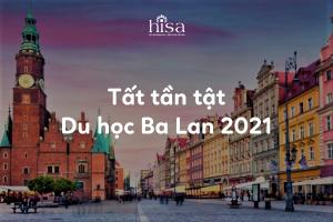 Du học Ba Lan 2021 giải đáp mọi thông tin