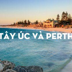 Tổng hợp về tiểu bang Tây Úc và thành phố sinh viên Perth