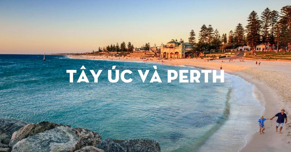 Giới thiệu về Tây Úc và thành phố Perth