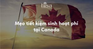 Mẹo tiết kiệm sinh hoạt phí tại Canada
