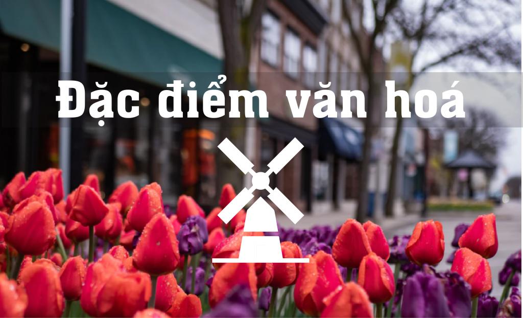 Đặc điểm văn hóa và con người Hà Lan