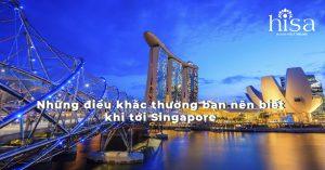 những điều khác thường khi đặt chân tới singapore