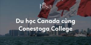 Du học Canada cùng Conestoga College