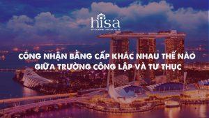 Công nhận bằng cấp giữa công lập và tư thục tại Singapore khác nhau thế nào