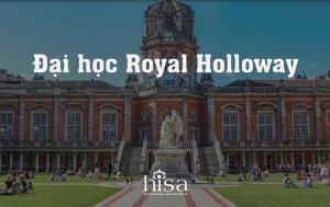 Thông tin về trường đại học Royal Holloway London Anh