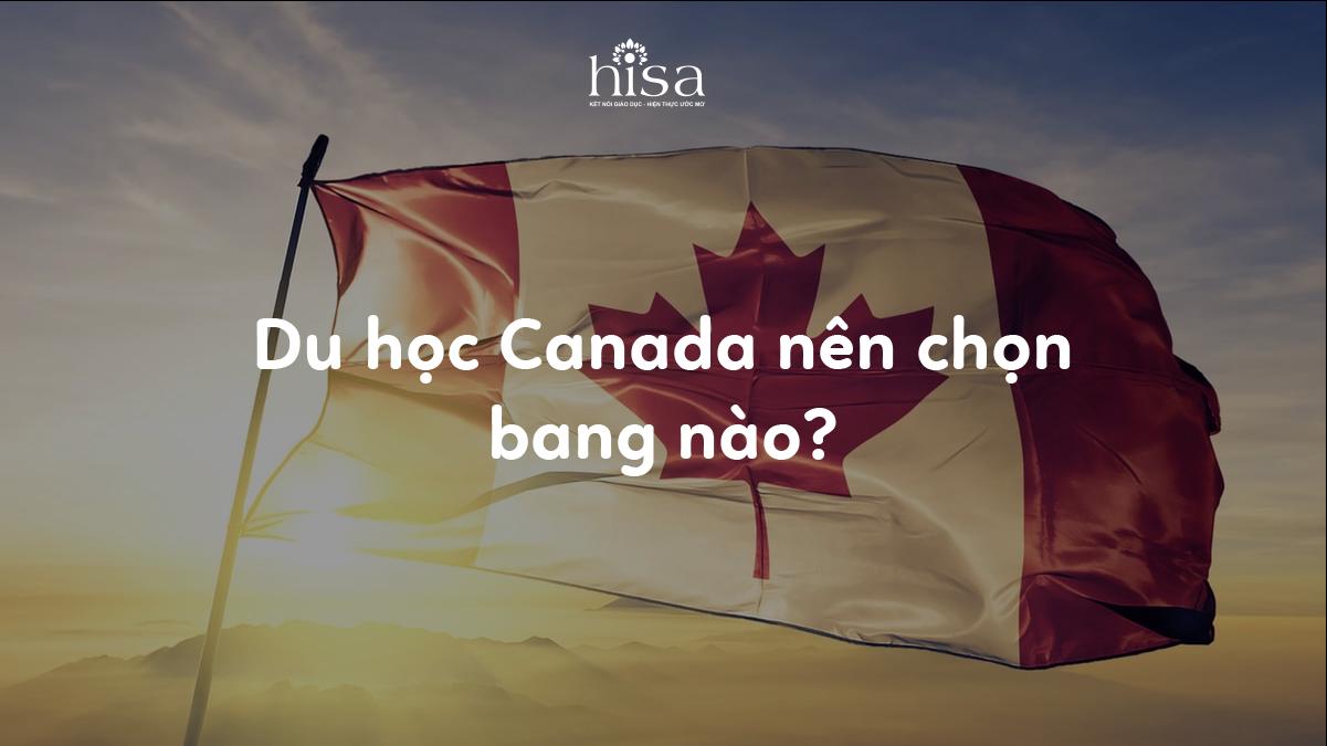 Du học Canada chọn bang nào
