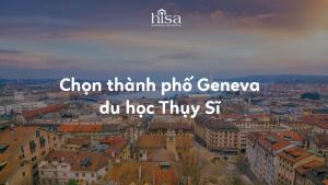 Du học Thụy Sĩ chọn thành phố nào học kinh doanh, chính trị, quan hệ công chúng, ngành xã hội học