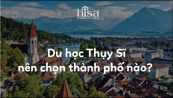 Du học Thụy Sĩ nên chọn thành phố nào