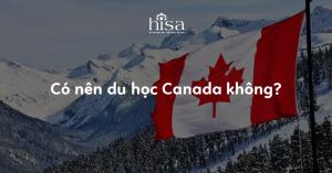 có nên du học Canada không