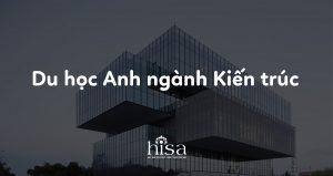 Du học Anh ngành Kiến trúc