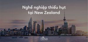 Nghề nghiệp ưu tiên định cư dễ xin việc tại New Zealand