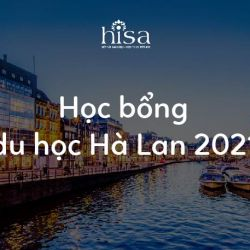 Săn học bổng du học Hà Lan 2021 [TOÀN TẬP]