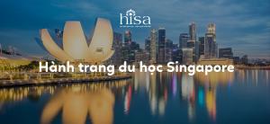 Chuẩn bị hành trang du học Singapore