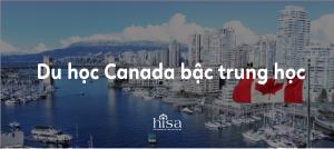 Du học Canada 2021 bậc trung học