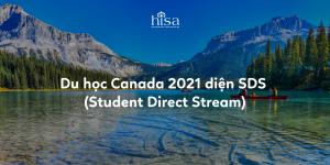 Du học Canada 2021 diện SDS (Student Direct Stream)