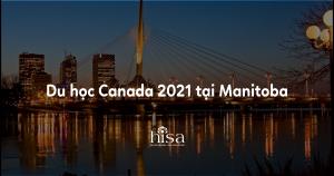 Du học Canada 2021 tại Manitoba