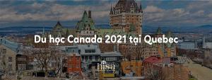 Du học tại tỉnh bang Quebec Canada