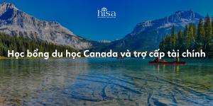 Học bổng du học Canada và trợ cấp tài chính