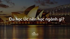 Du học Úc nên học ngành gì