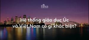 Hệ thống giáo dục Úc và Việt Nam có gì khác biệt