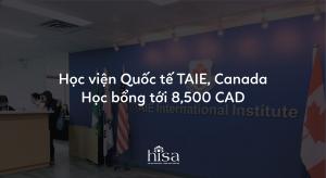 Học viện Quốc tế TAIE, Canada - Học bổng tới 8,500 CAD